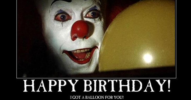 birthday meme of a clown from it holding a balloon and saying happy birthday
