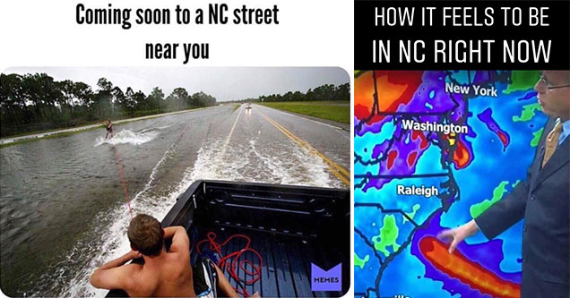 Funny Memes If: 21 Hurricane Florence Memes That May Be Too Soon