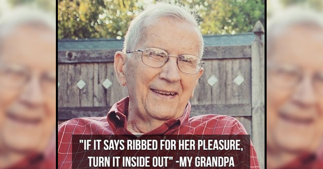 a photo of an elderly man smiling with glasses and a red shirt with text that reads if it says ribbed for her pleasure turn it inside out