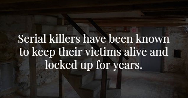 a photo of a basement with text about serial killers keeping victims locked in basements for years