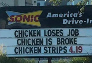 a sign for the restaurant sonic with a joke about a broken chicken stripping