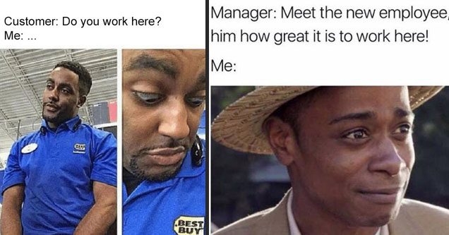 a meme about obviously working somewhere because your wearing the uniform and Get Out Guy telling you to leave the job