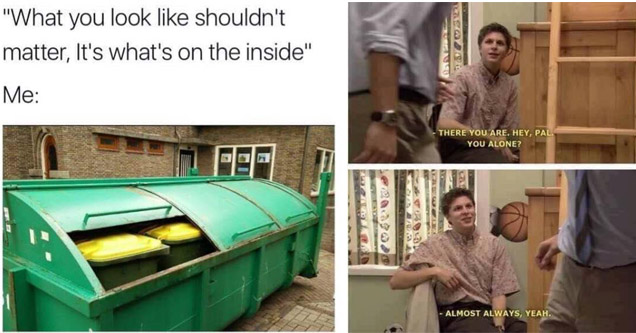 a dumpster meme, and a arrested development clip