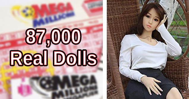 a photo of mega millions tickets and a real doll sex toy and text that says 87,000 real dolls