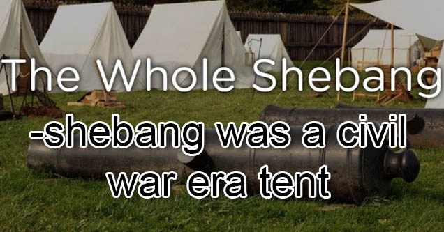 civil war camp with shebang definition.