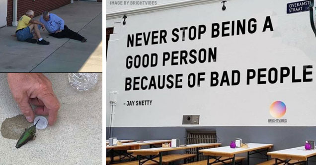 two elderly man sitting down feeding a humming bird and a piece of street art that says never stop being a good person because of bad people