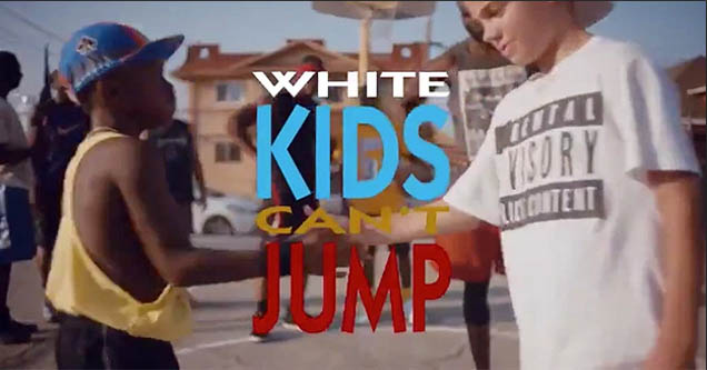 White kids can't jump.