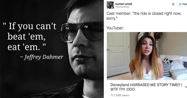 a silly quote from jeffrey dahmer and a youtuber talking about disney world
