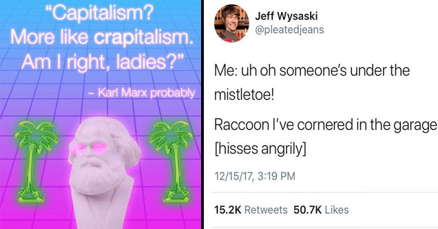 A karl marx quote and tweet about kissing a raccoon.