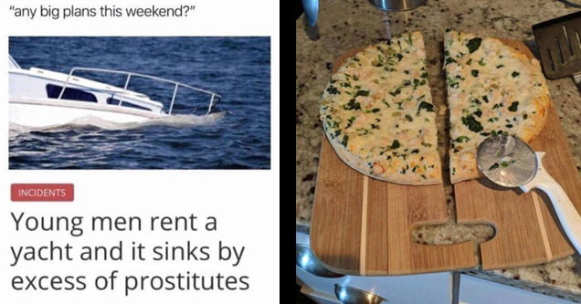 a photo of a yaught with text about it sinking from too many prostitutes and a pizza and cutting board cut in half