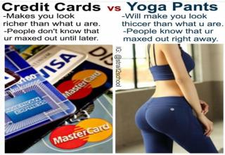 Dank meme comparing credit cards and yoga pants pros and cons