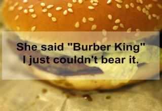 she said burber king instead of burger king