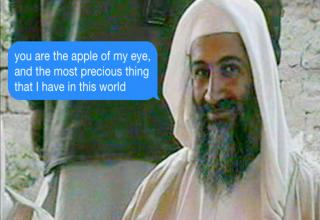 picture of osama bin laden with iphone text message bubble that says you are the apple of my eye, the mos precious thing in the world