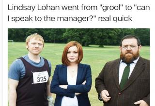 Meme of Lindsay Lohan going from Grool to Can I speak to Your Manager REAL QUICK