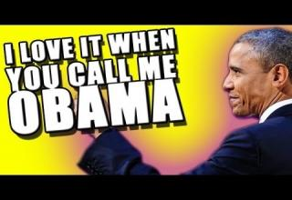 I Love It When You Call Me Obama