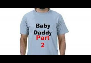 Baby Daddies Part 2 - David Spates video diary # 16