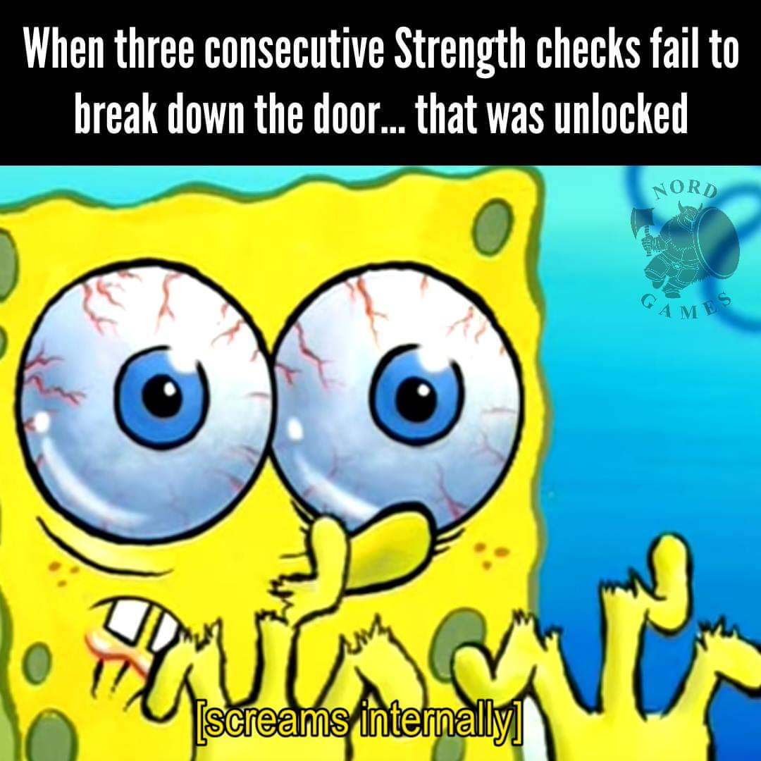 dungeons and dragons - When three consecutive Strength checks fail to break down the door... that was unlocked Nord berlins Ga Am screams internally