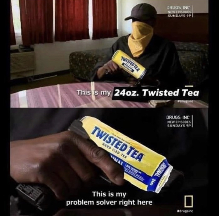 65 Funny Twisted Tea Memes That Will Smack You In The Face Funny Gallery
