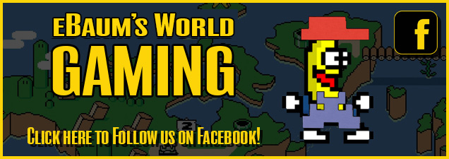 Follow eBaum's World Gaming on Facebook