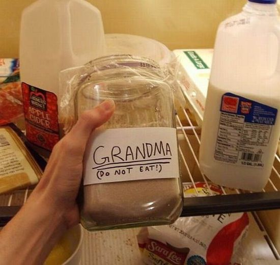 Grandma's being kept in the fridge