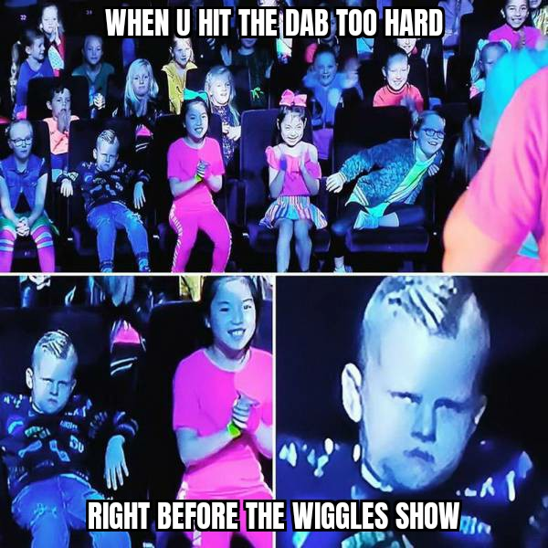 Who can take the Wiggles without being high