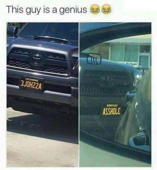 asshole license plate meme - This guy is a genius Critors 3 JOH22A Brows Asshole