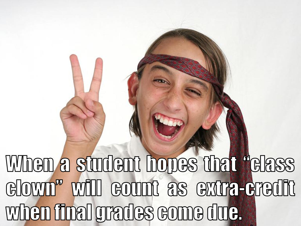 The student-teacher expectation vs. reality syndrome.