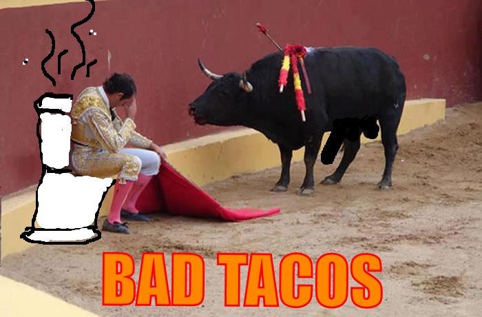 BAD TACOS