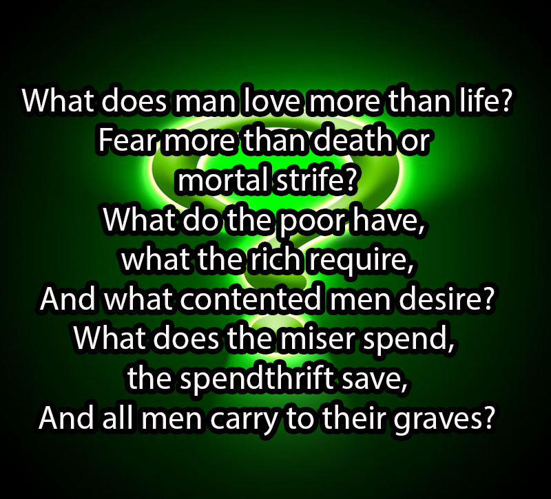 What does man love more than life