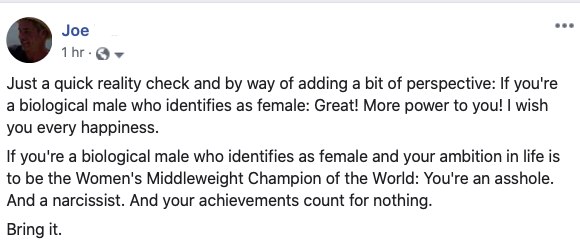 document - Joe 1 hr. Just a quick reality check and by way of adding a bit of perspective If you're a biological male who identifies as female Great! More power to you! I wish you every happiness. If you're a biological male who identifies as female and y