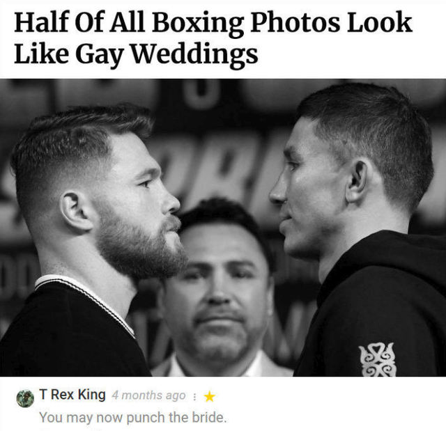 half of boxing photos look like gay weddings - Half Of All Boxing Photos Look Gay Weddings Ir T Rex King 4 months ago You may now punch the bride.