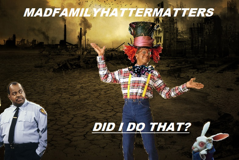 photo caption - Madfamilyhattermatters Did I Do That?