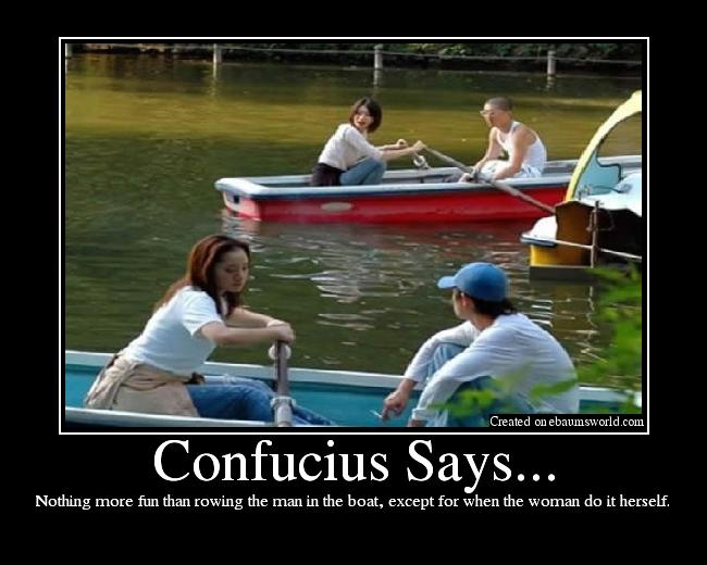 Confucius Says... - Picture   eBaum\'s World