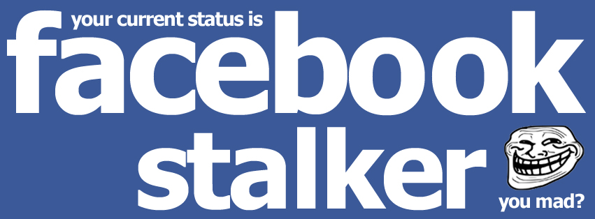 This is humiliate someone who stalks your FB page. Feel free to use.