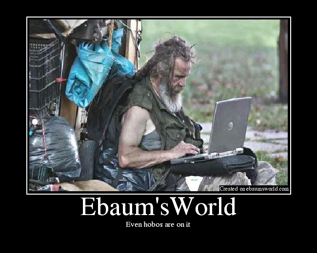 Even hobos are on it