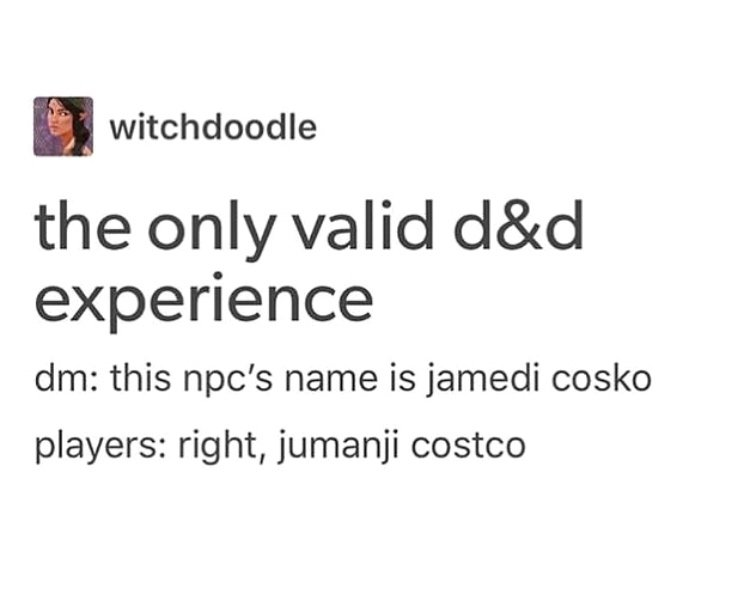 dungeons and dragons - attacking russia in the winter - witchdoodle the only valid d&d experience dm this npc's name is jamedi cosko players right, jumanji costco