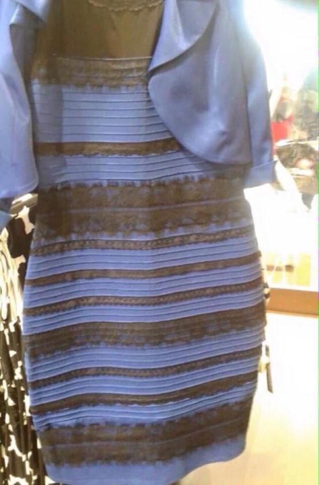 Some people see black and blue...others see gold and white.  Honestly I've seen both and now I'm just confused.  Leave your answer in the comments.