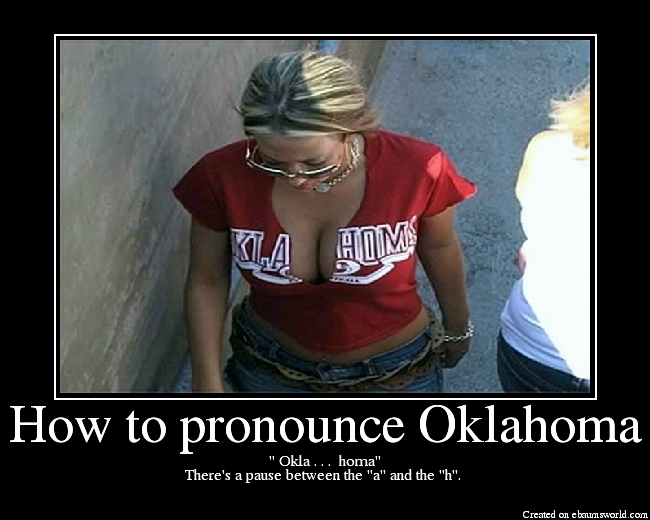 """ Okla . . .  homa""