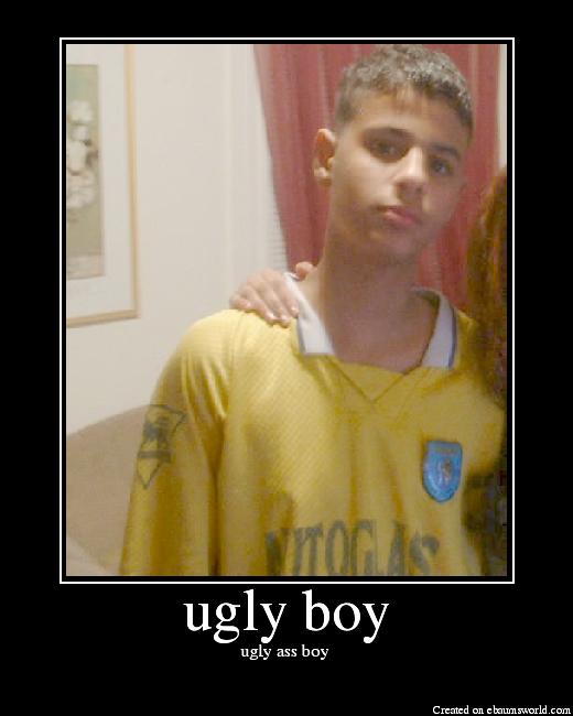 ugly ass boy