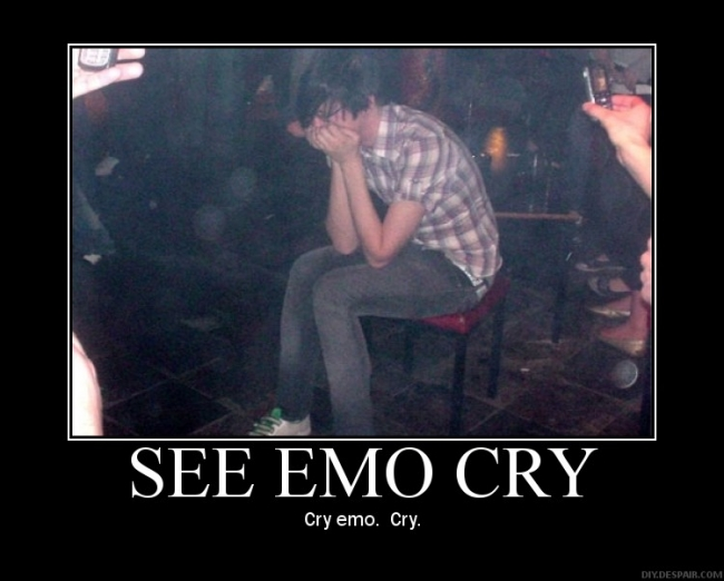 Cry emo, cry!