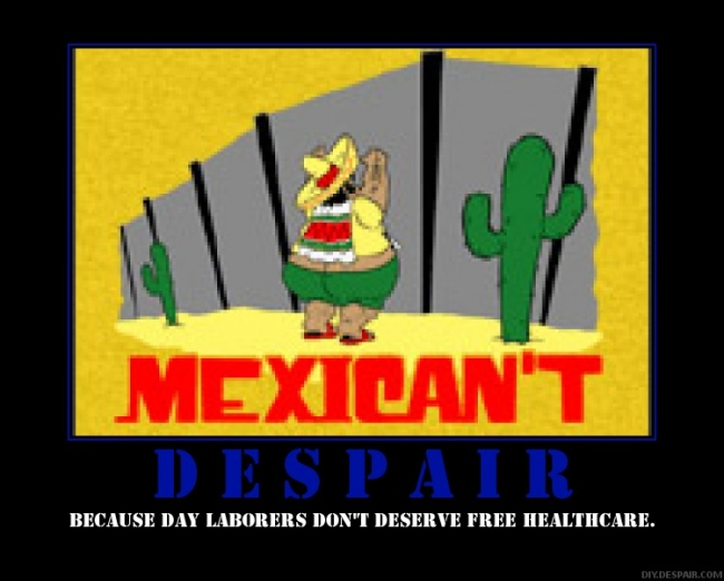 Because day laborers don't deserve free healthcare