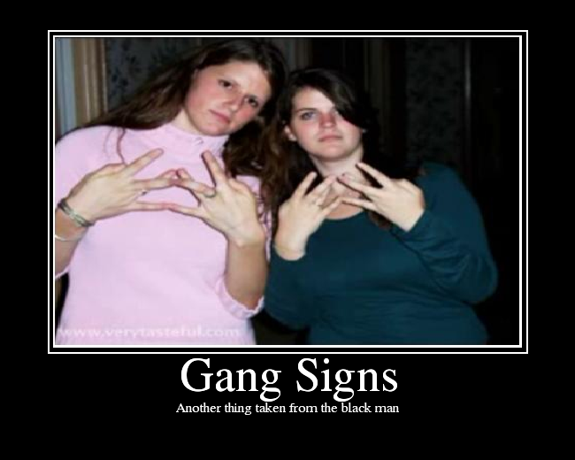 Gang Signs - Picture | eBaum's World