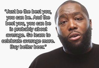 Life advice from Killer Mike.