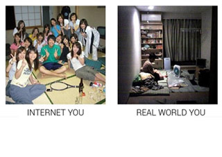 Internet you vs. real world you can be a depressing comparison.