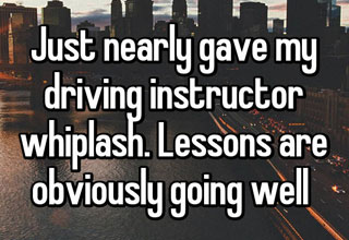 It turns out learning to drive isn't as great we expected.