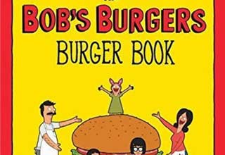 If you enjoy Bob's Burgers as much as you do eating burgers, then this is the cook book for you.
