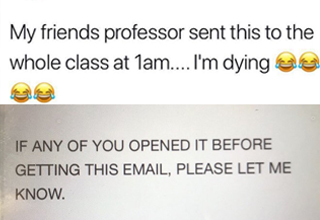 "Hey, at least they're all old enough to see that kind of thing. Want to see more stories about professors screwing up? Read about brutal reviews on <strong>Rate My Professors</strong> <a href=""https://cheezburger.com/2199813/19-brutally-honest-rate-my-professors-reviews-that-are-worse-than-attending-a-lecture-hungover"">here</a>."
