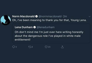 This weekend, Canadian comedic treasure Norm Macdonald went after Lena Dunham in a tirade of sarcastic tweets. He later offered a preemptive apology, but not before screenshots of his tweets were taken.