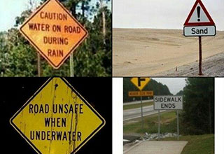 There are reasons why they put up those warning signs- someone did those things and f*ked it up for the normal people.