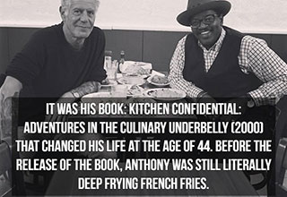 Anthony Bourdain is true legend in our day and age.